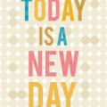 today is a new day quote