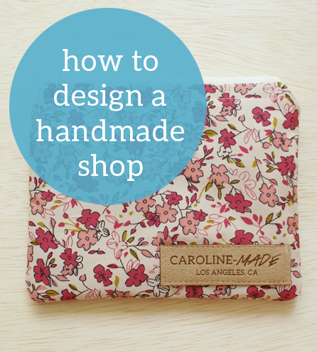 How to design a handmade shop // Maggie Whitley Designs