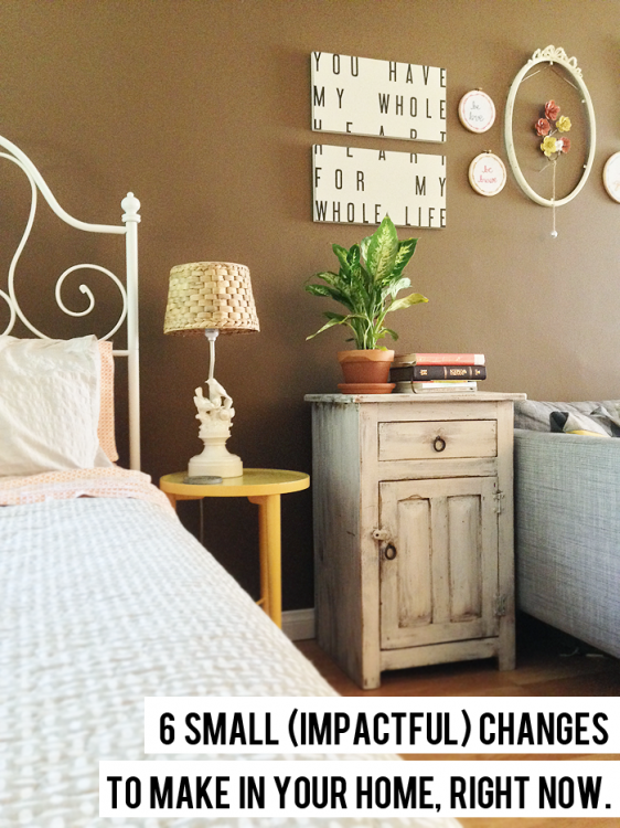 6 small (impactful) home changes to make right now // maggie whitley